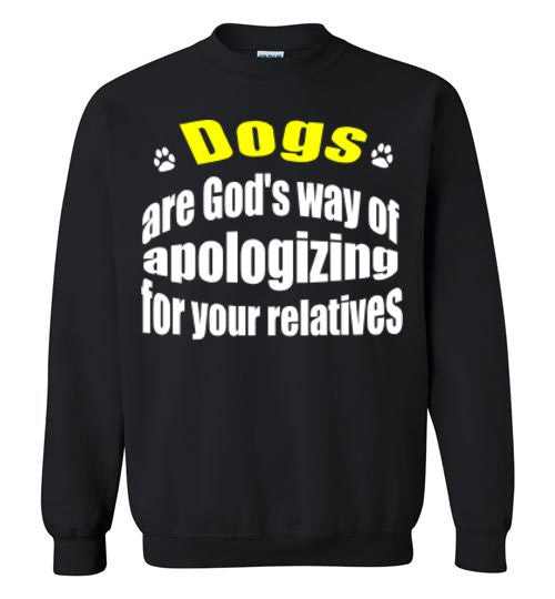 Dogs are God's way of apologizing for your relatives - Furbabies.love