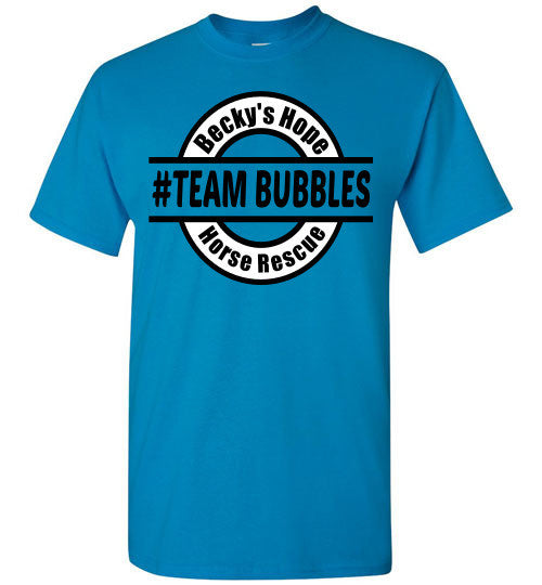 Becky's Hope Horse Rescue #TEAM BUBBLES T-Shirt - Furbabies.love - 1
