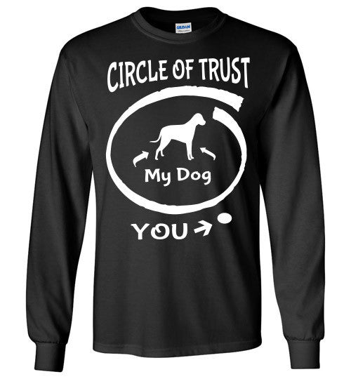 Circle of Trust. Dog in. You out. - Furbabies.love - 1