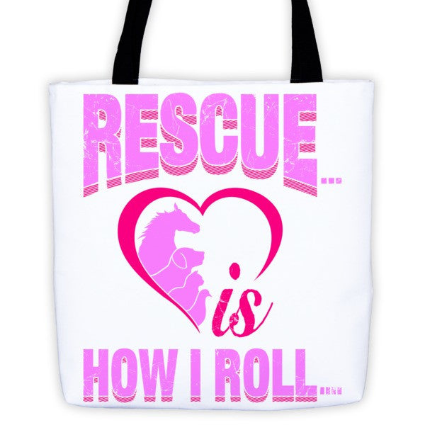 Tote bag - Rescue is how I roll... - Furbabies.love