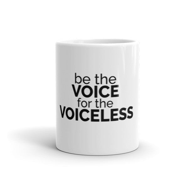 Mug - Be the voice for the voiceless - Furbabies.love
