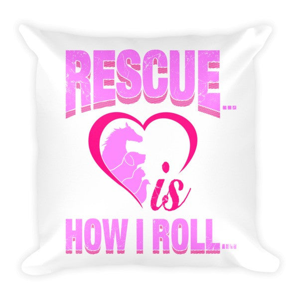 Pillow - Rescue is how I roll.... - Furbabies.love