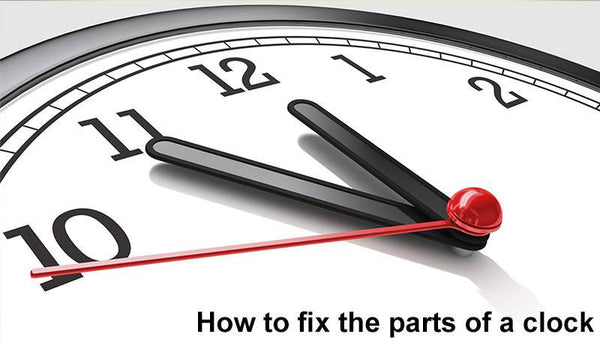 How to fix the parts of a clock