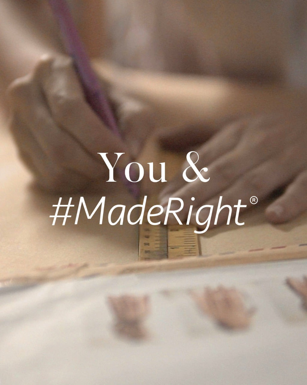 Customise Your #MadeRight Piece