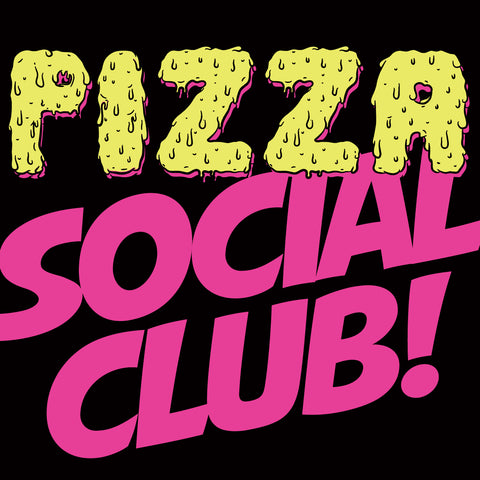 PiZZA! Social Club! (9 OCT) O19p