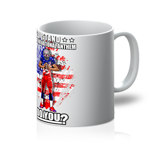 Stand for National Anthem Mug