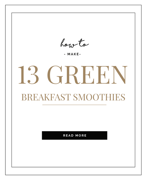 How To Make 13 Healthy Green Breakfast Smoothies