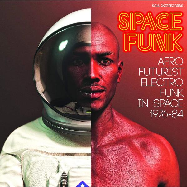 Various - Soul Jazz Space Funk: Afro-Futurist Electro Funk In Space 1976-84 (Vinyl 2LP) [PREORDER]