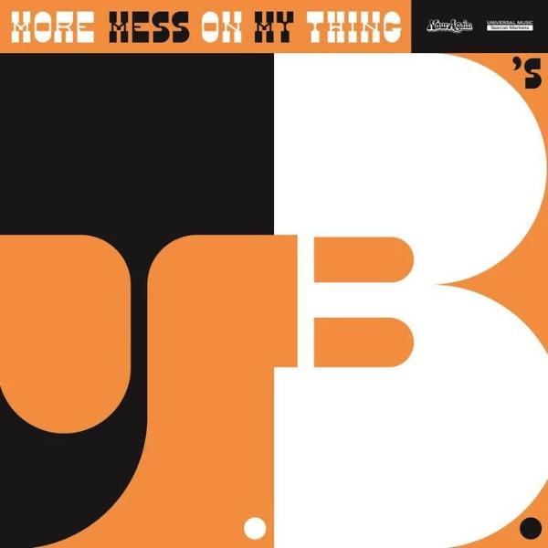 The J.B.'s ‎– More Mess On My Thing (Vinyl LP)