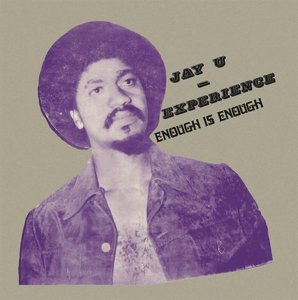 Jay-U Experience ‎– Enough Is Enough (Vinyl LP)