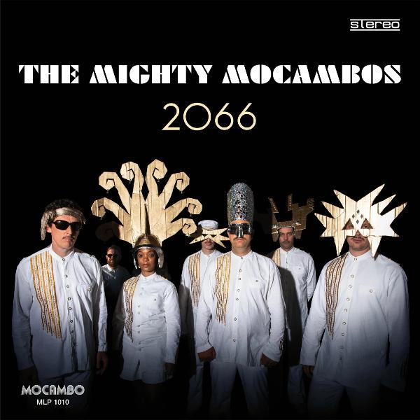 Mighty Mocambos - 2066 (Vinyl LP)