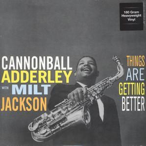 Cannonball Adderley, Milt Jackson - Things Are Getting Better (Vinyl LP) - Rook Records