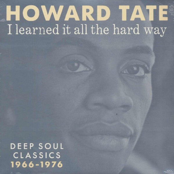 Howard Tate - I Learned It All The Hard Way: Deep Soul Classics 1966- 1976 (Vinyl LP) - Rook Records