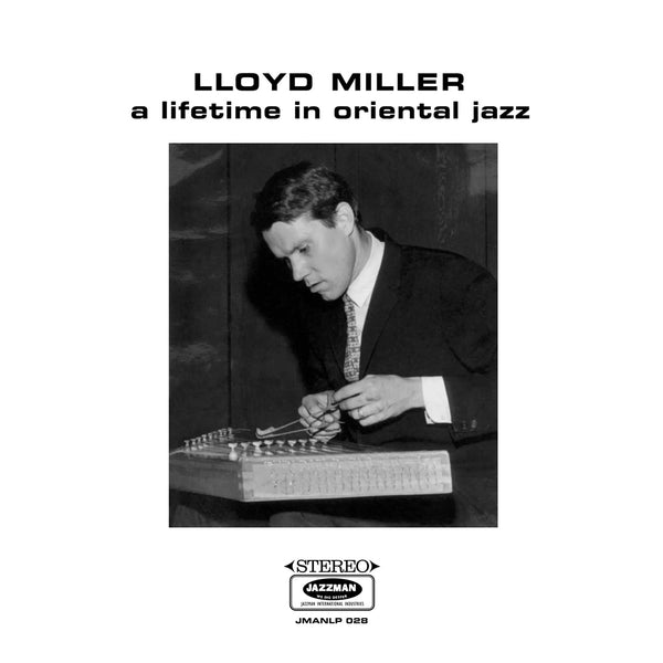 Lloyd Miller - A Lifetime in Oriental Jazz (Vinyl LP)
