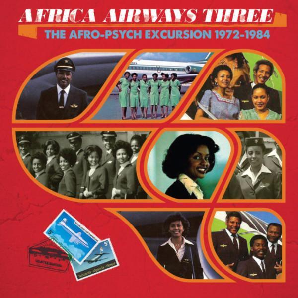 Various – Africa Airways Three (The Afro-Psych Excursion 1972-1984) (Vinyl LP)