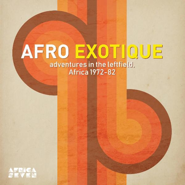 Various - Afro Exotique - Adventures In The Leftfield, Africa 1972-82 (Vinyl LP)