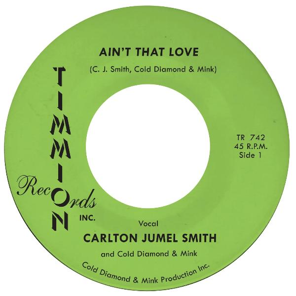 "Carlton Jumel Smith & Cold Diamond & Mink ‎– Ain't That Love (Vinyl 7"")"