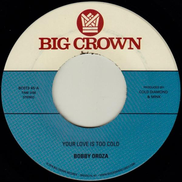 "Bobby Oroza ‎– Your Love Is Too Cold (Vinyl 7"")"