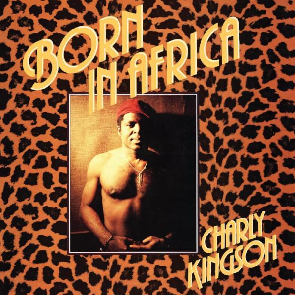 Charly Kingson – Born In Africa (Vinyl LP)