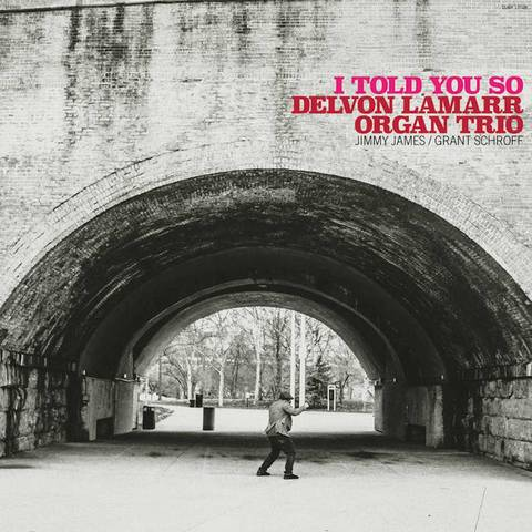 Delvon Lamarr Organ Trio ‎– I Told You So (Vinyl LP)