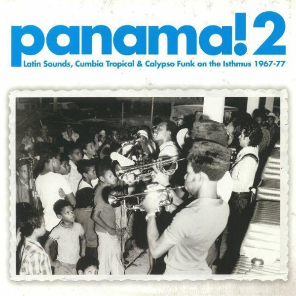 Various – Panama! 2: Latin Sounds, Cumbia Tropical & Calypso Funk On The Isthmus 1967-77 (Vinyl 2LP)