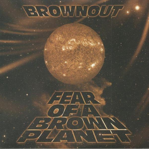 Brownout - Fear Of A Brown Planet (Vinyl LP)