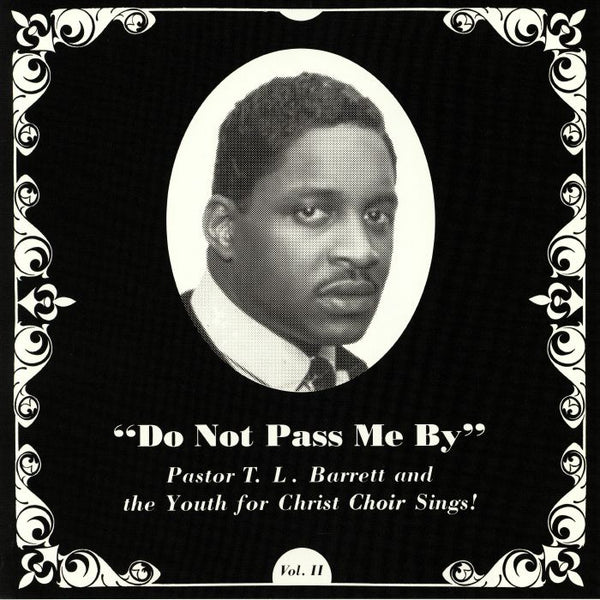 Pastor T. L. Barrett and The Youth For Christ Choir ‎– Do Not Pass Me By (Vinyl LP)
