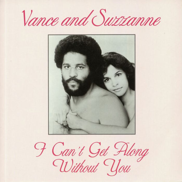 "Vance & Suzzanne ‎– I Can't Get Along Without You (Vinyl 12"")"