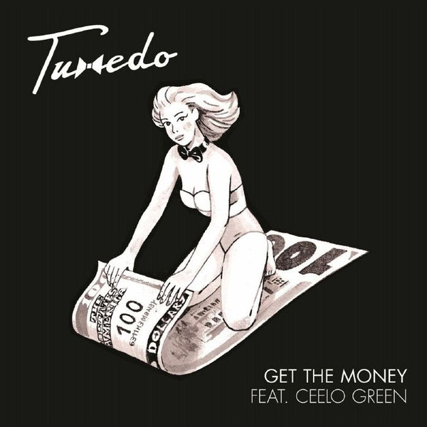 "Tuxedo - Get The Money (Vinyl 7"")"