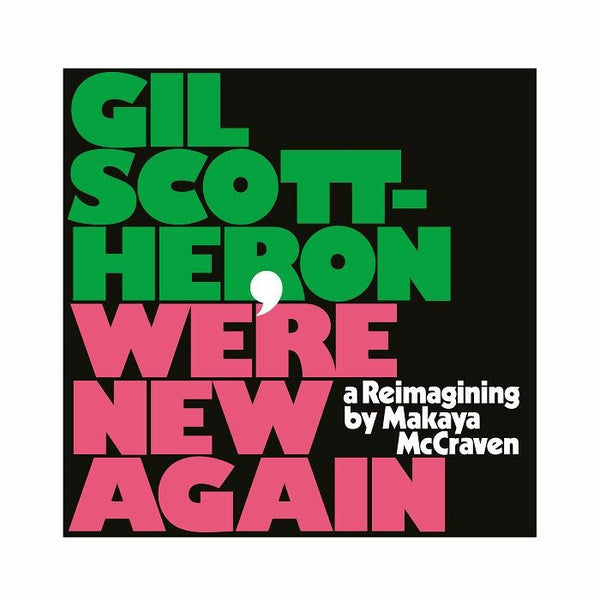 Gil Scott-Heron - We're New Again: A Re Imagining by Makaya McCraven (Vinyl LP) [PREORDER]