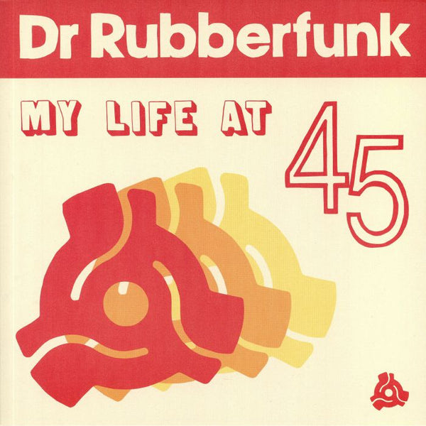 Dr Rubberfunk ‎– My Life At 45 (Vinyl LP)