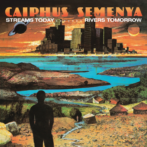 Caiphus Semenya - Streams Today... Rivers Tomorrow (Vinyl LP)
