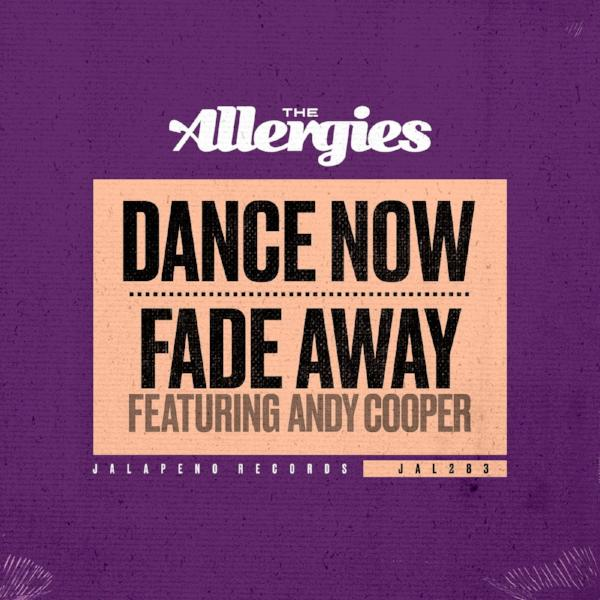 "The Allergies - Dance Now / Fade Away (Vinyl 7"")"