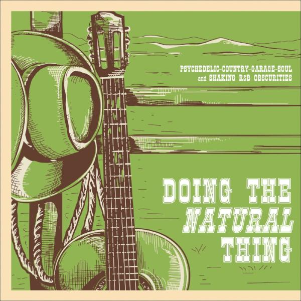 Various ‎– Doing The Natural Thing: Psychedelic-Country-Garage-Soul (Vinyl LP)