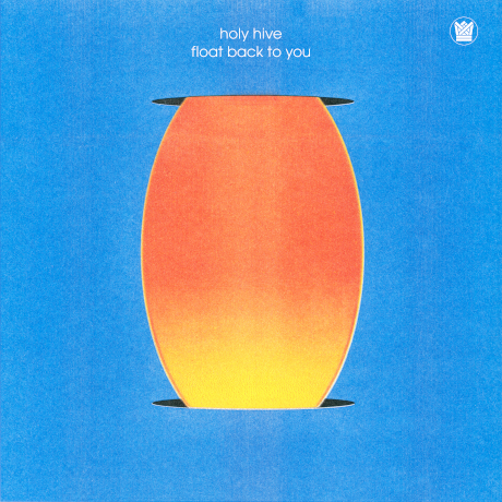 Holy Hive – Float Back To You (Vinyl LP) [PREORDER]