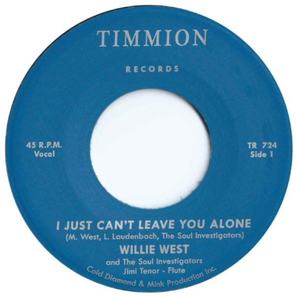 "Willie West & The Soul Investigators ‎– I Just Can't Leave You Alone (Vinyl 7"")"