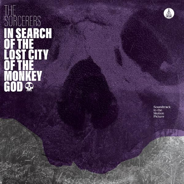 The Sorcerers - In Search of the Lost City of the Monkey God (Vinyl LP)