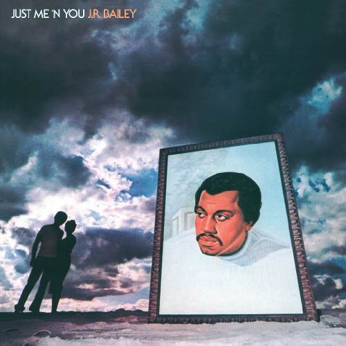 JR Bailey - Just Me 'N' You (Vinyl LP) [PREORDER]