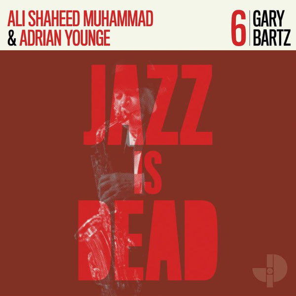 Gary Bartz - Jazz Is Dead 006 (Vinyl LP)
