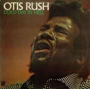 Otis Rush - Cold In Hell (Vinyl LP)