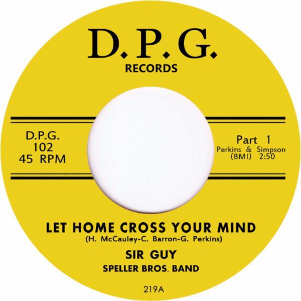 "Sir Guy, Speller Bros. Band – Let Home Cross Your Mind (Vinyl 7"")"