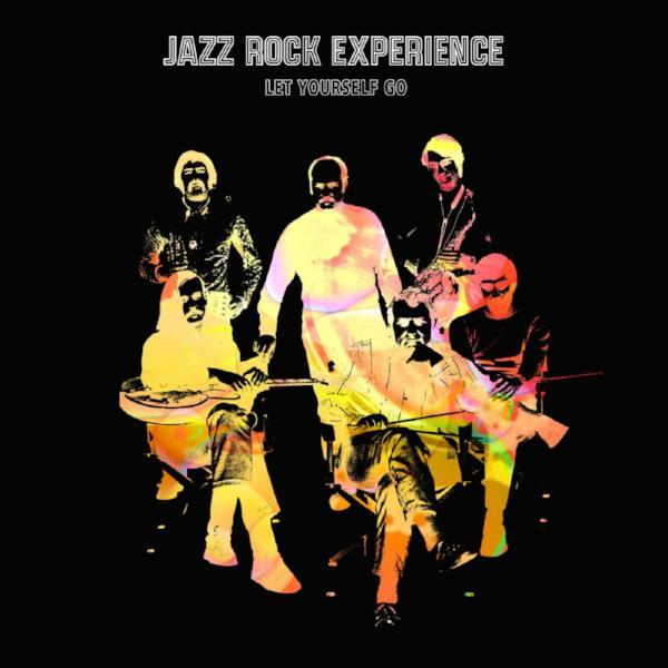 Jazz Rock Experience - Let Yourself Go (Vinyl LP)