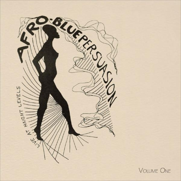 Afro Blue Persuasion – Live at Haight Levels Vol.1 (Vinyl LP)