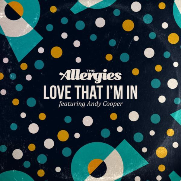 "The Allergies - Love That I'm In / Since You've Been Gone (Vinyl 7"")"