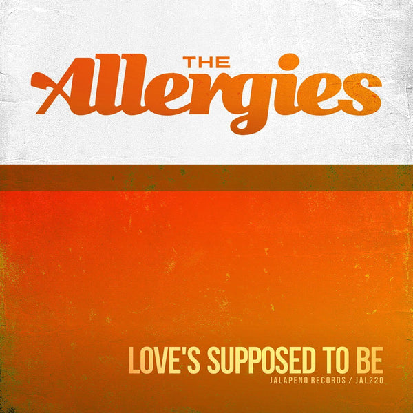 The Allergies - Love's Supposed To Be (Vinyl 7'')