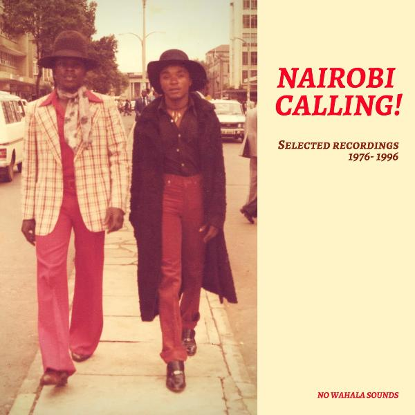 Various ‎– Nairobi Calling! Selected Recordings 1976-1996 (Vinyl LP) [PREORDER]