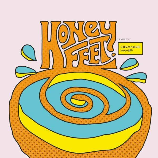 Honeyfeet - Orange Whip (Vinyl LP)