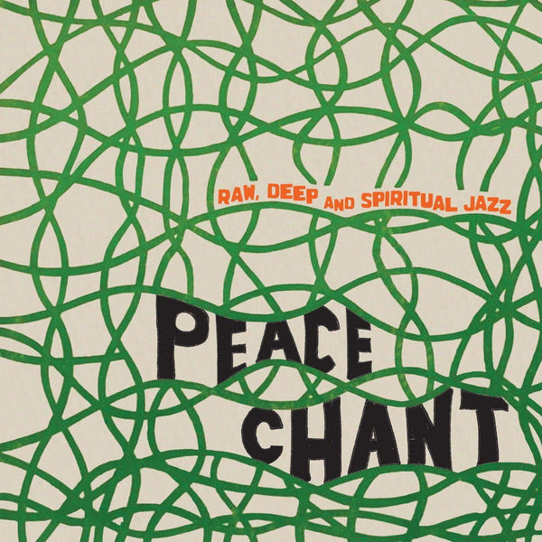 Various - Peace Chant: Raw, Deep And Spiritual Jazz Volume 1 (Vinyl LP)