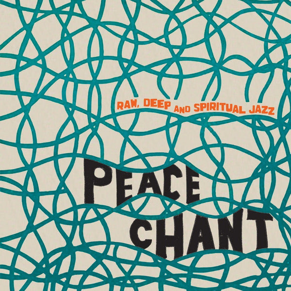 Various - Peace Chant: Raw, Deep And Spiritual Jazz Volume 2 (Vinyl LP)