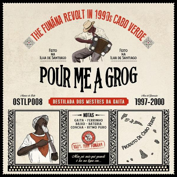 Various ‎– Pour Me A Grog - The Funána Revolt In 1990s Cabo Verde (Vinyl LP) [PREORDER]
